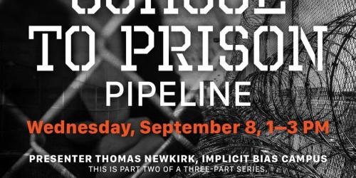 Flyer for Part Two of the School To Prison Pipeline series