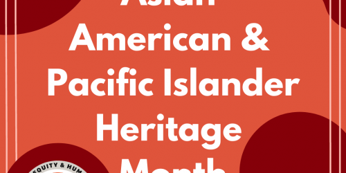 A graphic that reads Asian American and Pacific Islander Heritage Month.