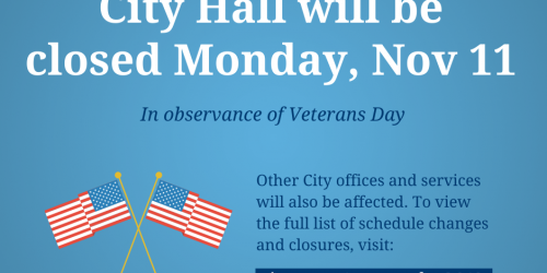 Graphic showing City Hall closed for Veteran's Day, Nov. 11, 2019.