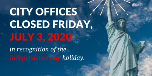 Graphic saying City offices are closed Friday, July 3, 2020.