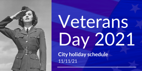 A schedule of City services for Veterans Day.