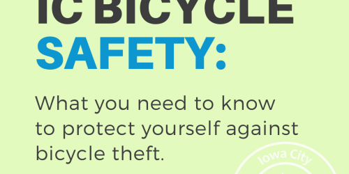 Iowa City Bicycle Safety: What you need to know to protect yourself against bicycle theft