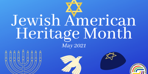 """A graphic that reads """"Jewish American Heritage Month."""""""