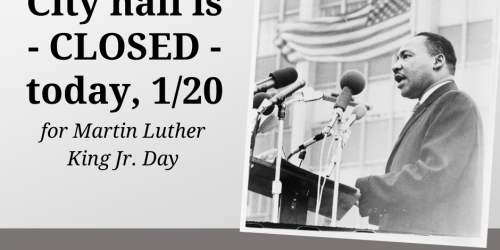 Graphic telling that City Hall is closed on Monday, Jan. 1, 2020, for Martin Luther King Jr. Day.