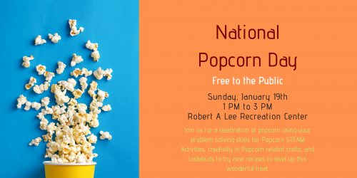 Graphic for National Popcorn Day celebration for 1-3 p.m. Jan. 17, 2020, at Robert A. Lee Recreation Center.