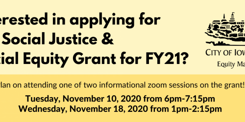 Graphic promoting informational sessions on how to apply for the Social Justice and Racial Equity Grant for Fiscal Year 2021.