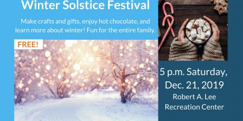 Graphic detailing the Winter Solstice Festival: 5 p.m. Dec. 21, 2019, at the Robert A. Lee Recreation Center.