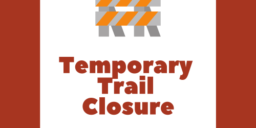 Temporary trail closure