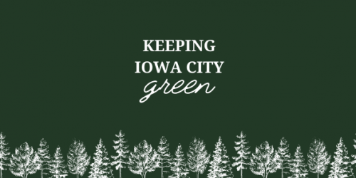 "A green graphic with the text ""Keeping Iowa City green."""