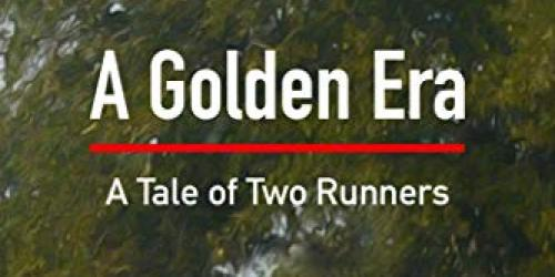 A Golden Era - A Tale of Two Runners by Jim Knoedel
