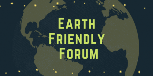 Earth Friendly Forum