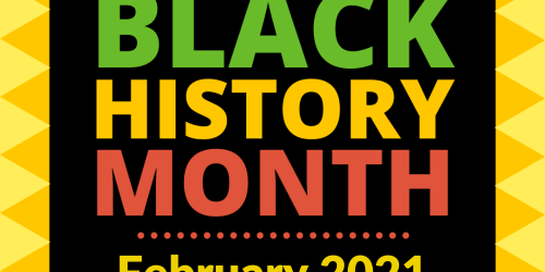 A graphic that says Black History Month, February 2021