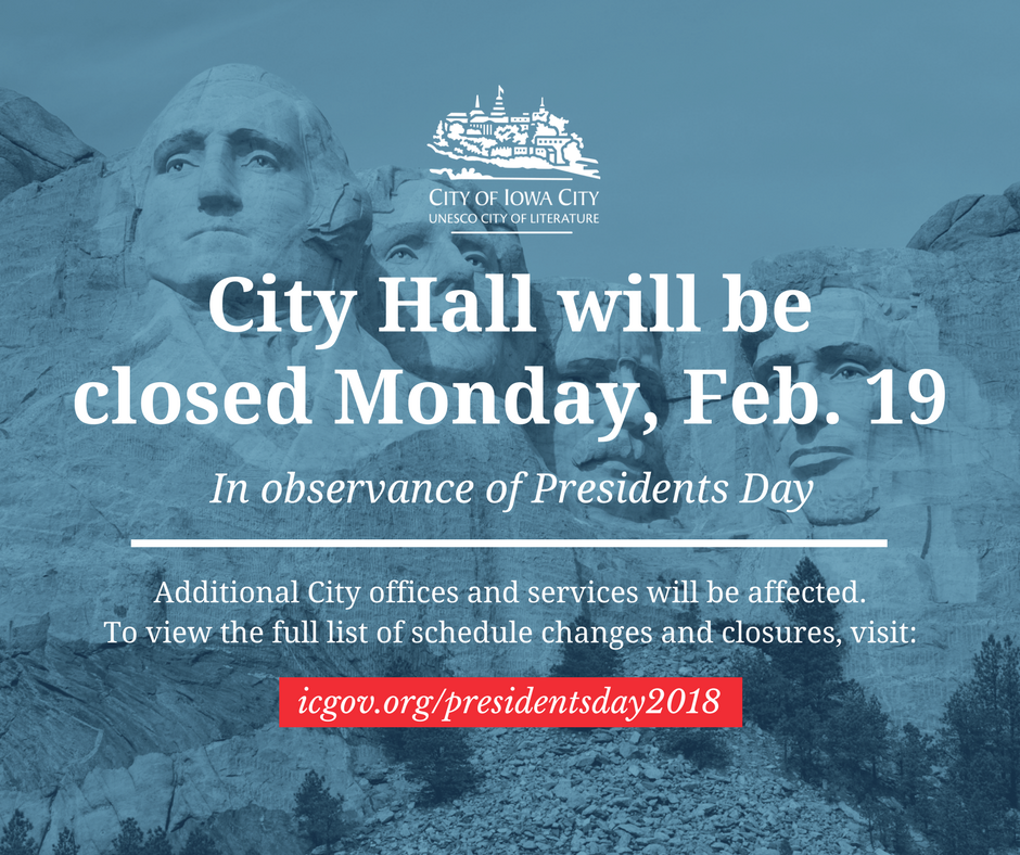 A graphic showing that Iowa City will be closed on Presidents Day Monday, Feb. 19, 2018.